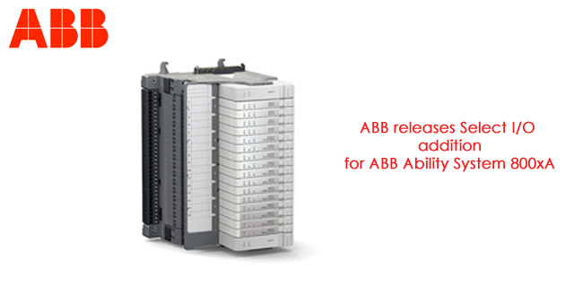 ABB releases Select I/O addition for ABB Ability System 800xA