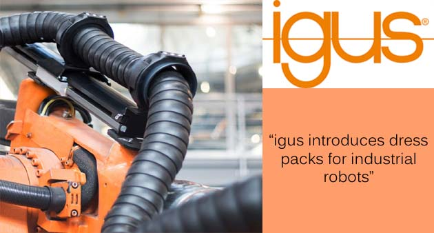 igus introduces dress packs for industrial robots